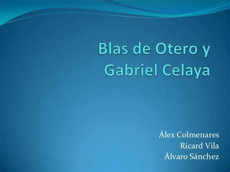 Blas De Otero Y Gabriel Celaya | blas de otero y gabriel celaya