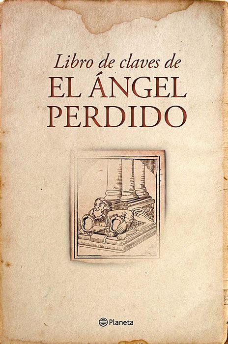 libro el angel the javier sierra el 193 ngel perdido el libro ediciones internacionales