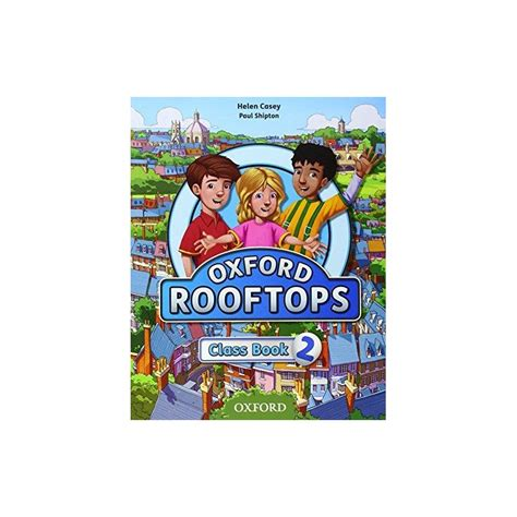 rooftops 6 class book oxford rooftops 2 class book ed oxford libroidiomas
