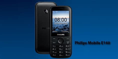 Hp Philips Xenium E160 Dual Sim philips mobile e310 and e160 feature phones launched in