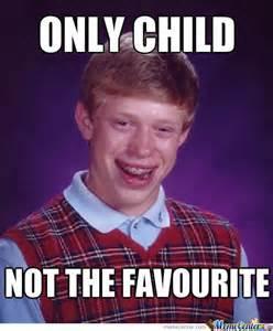 Only Child Meme - only child by padar98 meme center