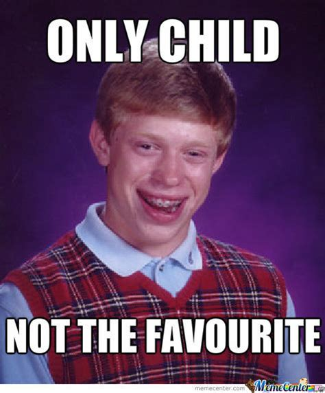 Only Child Meme - only child by padar98 meme center