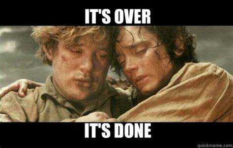 It Is Done it s it s done lord of the rings homework quickmeme