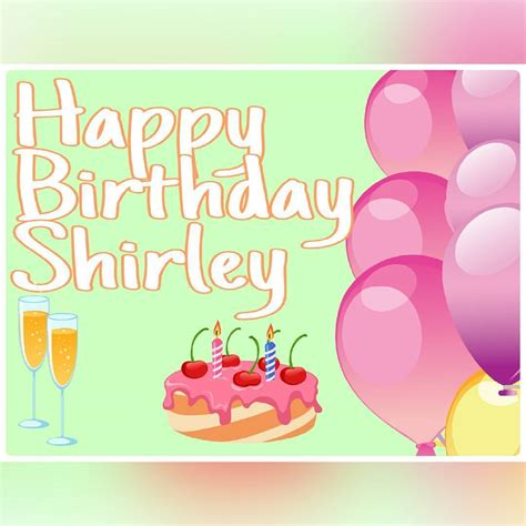 happy birthday shirley joanna diaz happy birthday shirley que dios te de