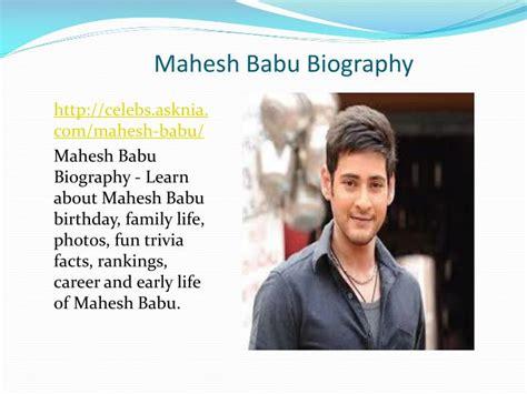 biography ppt ppt mahesh babu biography biography of mahesh babu