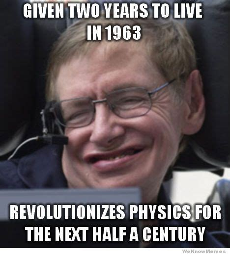Stephen Hawking Meme - good guy stephan hawking weknowmemes