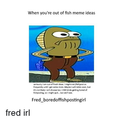 Meme Ideas - 25 best memes about fishing meme fishing memes
