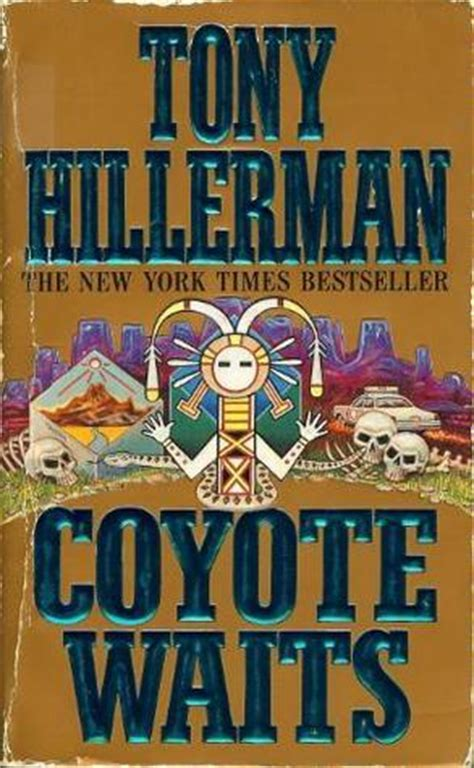 of the dead a leaphorn chee novel a leaphorn and chee novel books coyote waits navajo mysteries 10 by tony hillerman