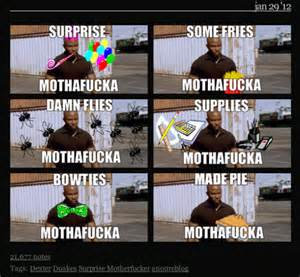 examples james doakes quot surprise motherfucker quot know