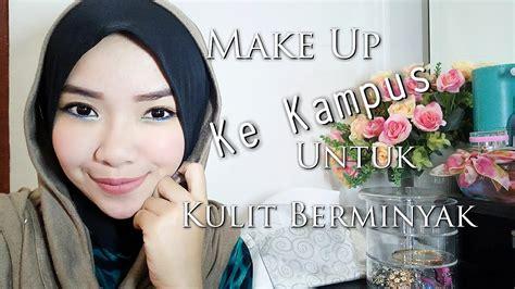 tutorial make up wardah untuk kulit berminyak make up ke kus untuk kulit berminyak wardah mineral