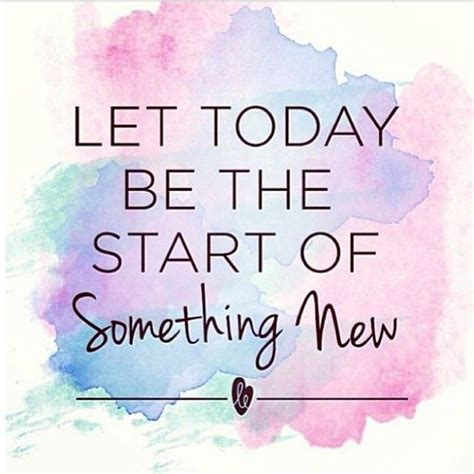 quotes about starting something starting a new job quotes quotesgram