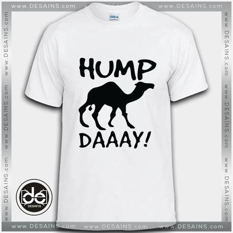 T Shirt Camel buy tshirt hump day camel commercial tshirt womens tshirt