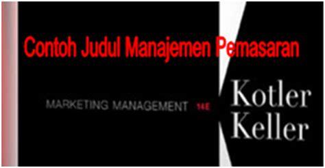 contoh judul skripsi manajemen pemasaran artikel dan