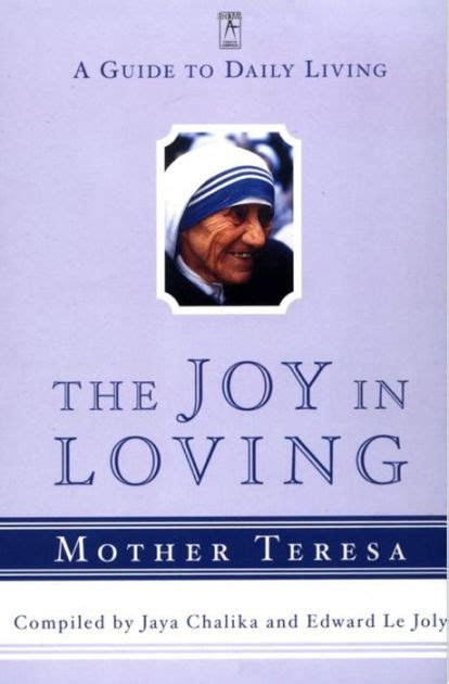 mother teresa biography barnes and noble the joy in loving a guide to daily living by mother