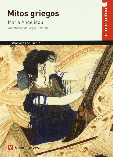 mitos griegos greek mitos griegos maria angelidou adaptaci 243 n y notas miguel trist 225 n ilustraciones svetlin