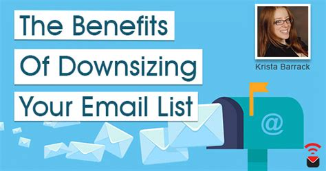 benefits of downsizing benefits of downsizing your email list by krista barrack