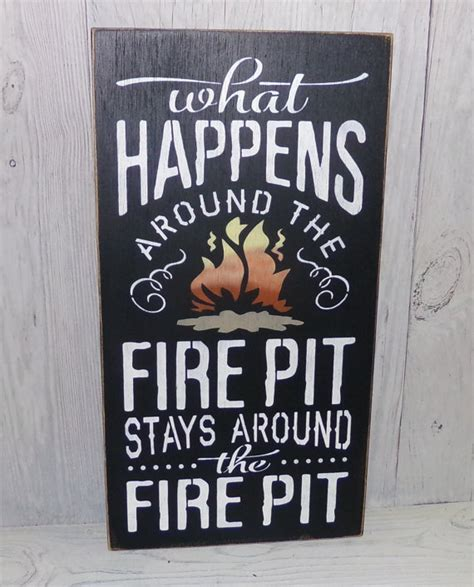 Firepit Signs Pit Sign What Happens Around The Pit Stays Around