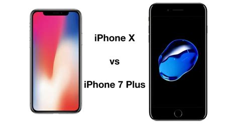 iphone x vs iphone 7 plus comparison and in depth iphone x review