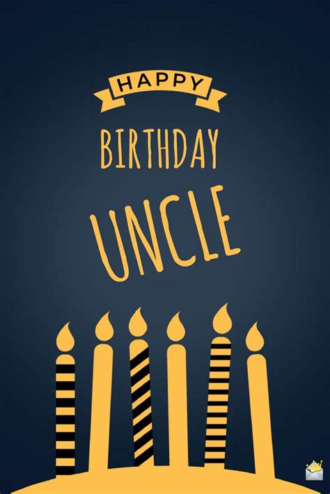 happy birthday uncle images birthday wishes for your uncle happy birthday dear uncle