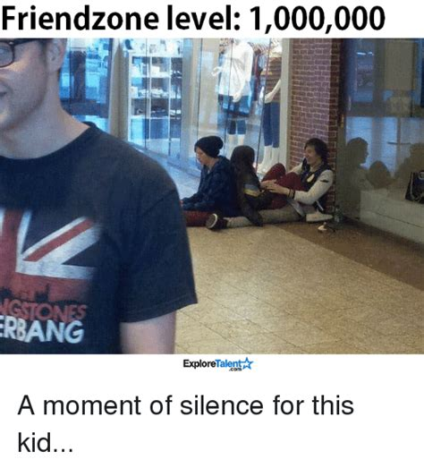 Moment Of Silence Meme - 25 best memes about friend zone level friend zone level