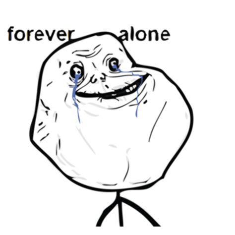 Forever Alone V tale of a lost friend do one whom you miss