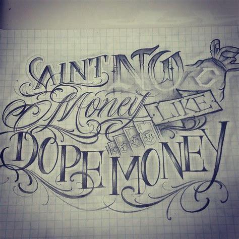 tattoo letters sketch aint no money like dope money lettering letters artnink