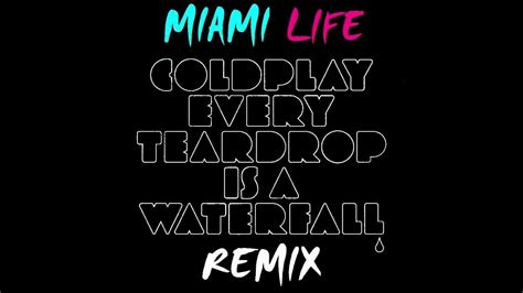 download mp3 coldplay life is for living coldplay every teardrop is a waterfall miami life remix