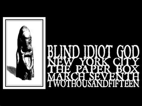 Blind God Blind Idiot God Paper Box 2015 Videosvn Org