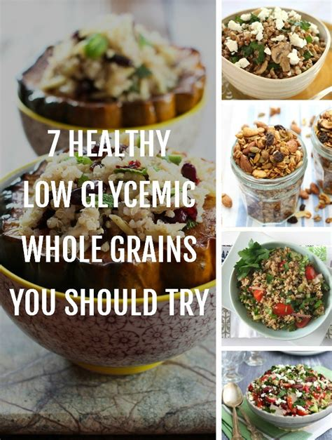 7 whole grains list 7 healthy low glycemic whole grains you should try