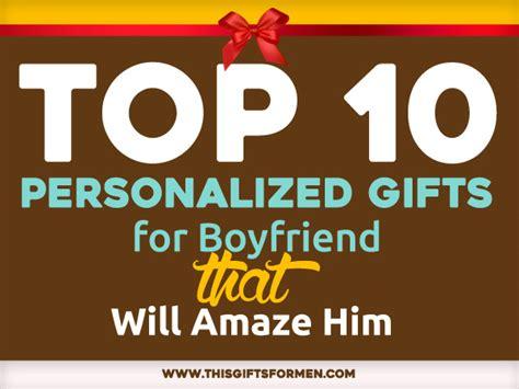 personalized gifts for top 10 personalized gifts for boyfriend that will amaze him