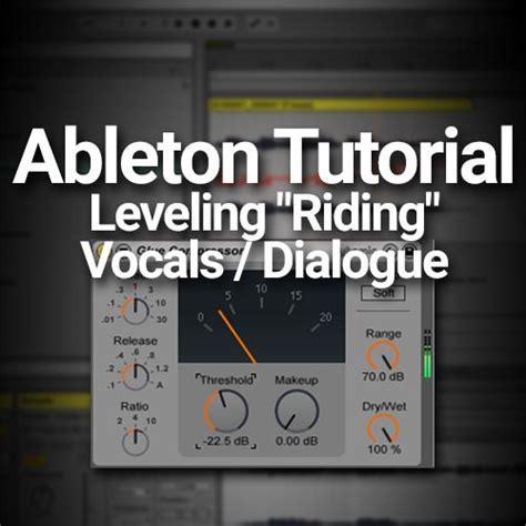 flash tutorial volume control ableton tutorial leveling quot riding quot vocals dialogue