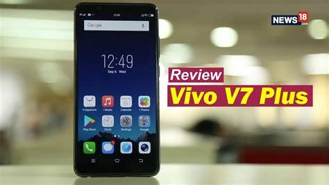 Vivo V7 V7 Plus Garansi Resmi vivo v7 plus review made for selfie not for power users