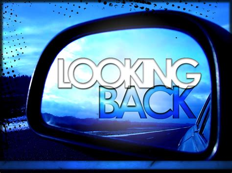 Looking Back by Looking Back Dealing With Regret August 22 2011 Here