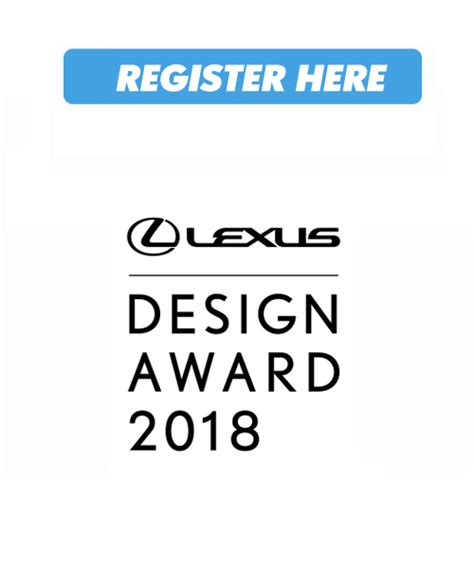 design competition 2018 lexus design award 2018 call for entries now open