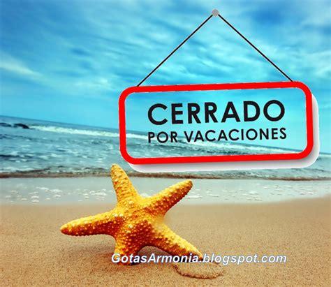 imagenes de vacaciones para facebook gratis quot sin importancia para nadie quot cerrado por vacaciones