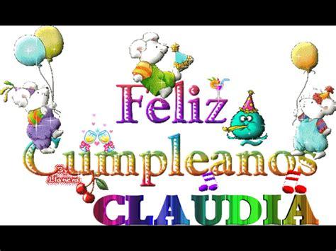 imagenes de feliz cumpleaños amiga claudia feliz cumple claudia youtube