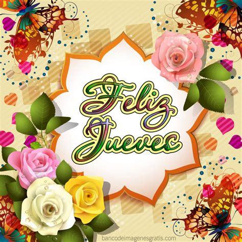 imagenes jueves gratis banco de im 193 genes 12 postales de quot feliz jueves quot con
