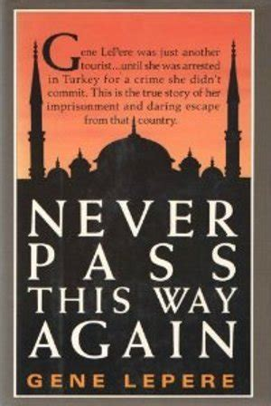 Passes Again Again by Never Pass This Way Again By Gene Lepere Reviews