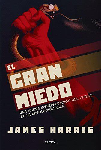 el gran miedo 8416771936 descargar el gran miedo pdf y epub al dia libros