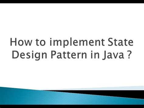state design pattern youtube how to implement state design pattern in java youtube