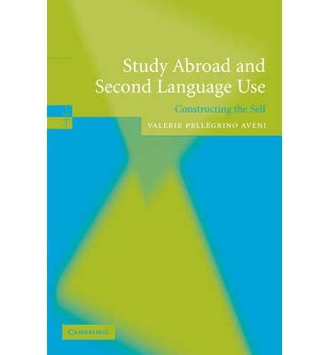 Second Language Acquisition Abroad study abroad and second language use valerie a