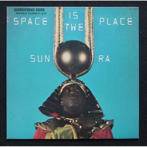A Place In The Universe Sun Ra Sun Ra Space Is The Place Album