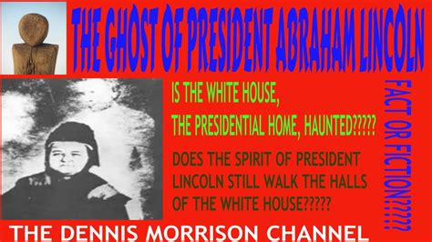 abraham lincoln ghost the ghost of president abraham lincoln fact or fiction