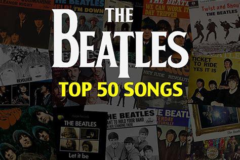 beatles best songs top 50 beatles songs