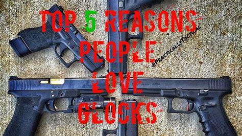 Top 5 reasons why people love glocks youtube