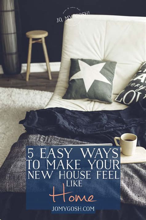 make your home 5 easy ways to make your new house feel like home