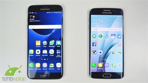 Samsung S7 Edge Vs S6 Edge confronto tra samsung galaxy s7 edge e galaxy s6 edge