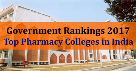 Government Mba Colleges In India by Nirf Government Rankings 2017 Top 10 Pharmacy Colleges