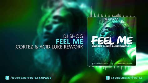 free download mp3 krewella feel me dj shog feel me cortez acid luke rework youtube