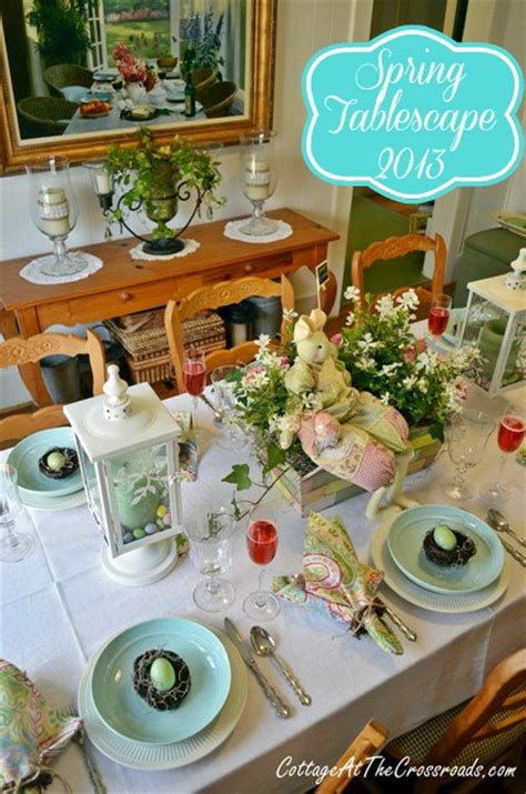 spring tablescape spring tablescape 2013 cottage at the crossroads